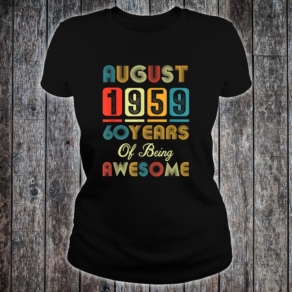 Awesome Since August 1959 Vintage 60th Birthday Shirt ladies tee