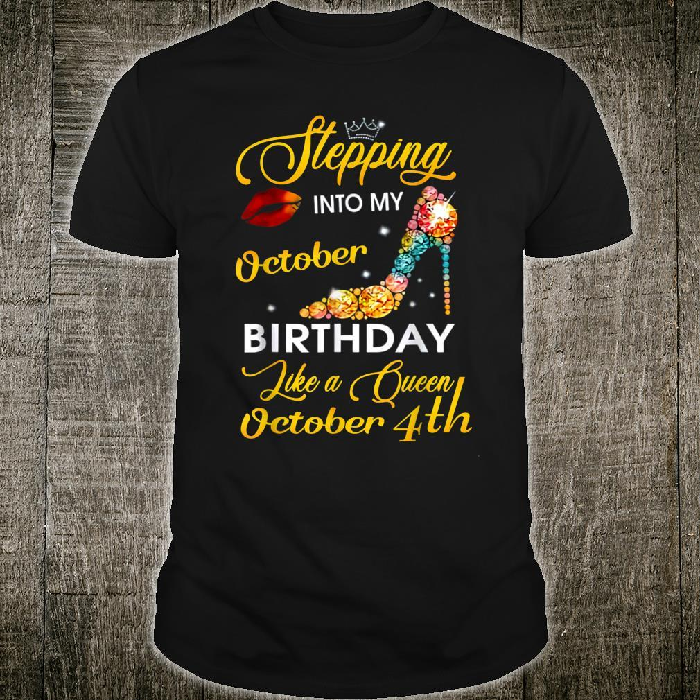 Stepping into my October 4th birthday like a Queen Shirt