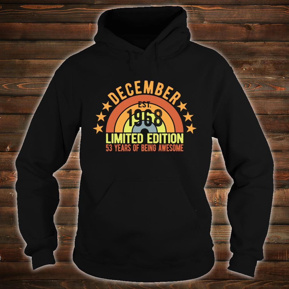 Vintage December 1968 Limited Edition 53rd Birthday Party Shirt hoodie